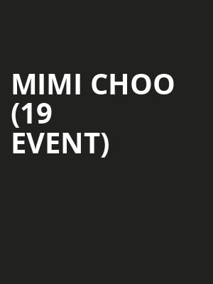Mimi Choo (19+ Event) at Casino Avalon Ballroom